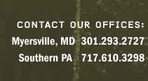 contact our offices: Parkton, MD 410-274-7580; Myersville, MD: 301-293-2727; Aurora, WV: 304-454-9399